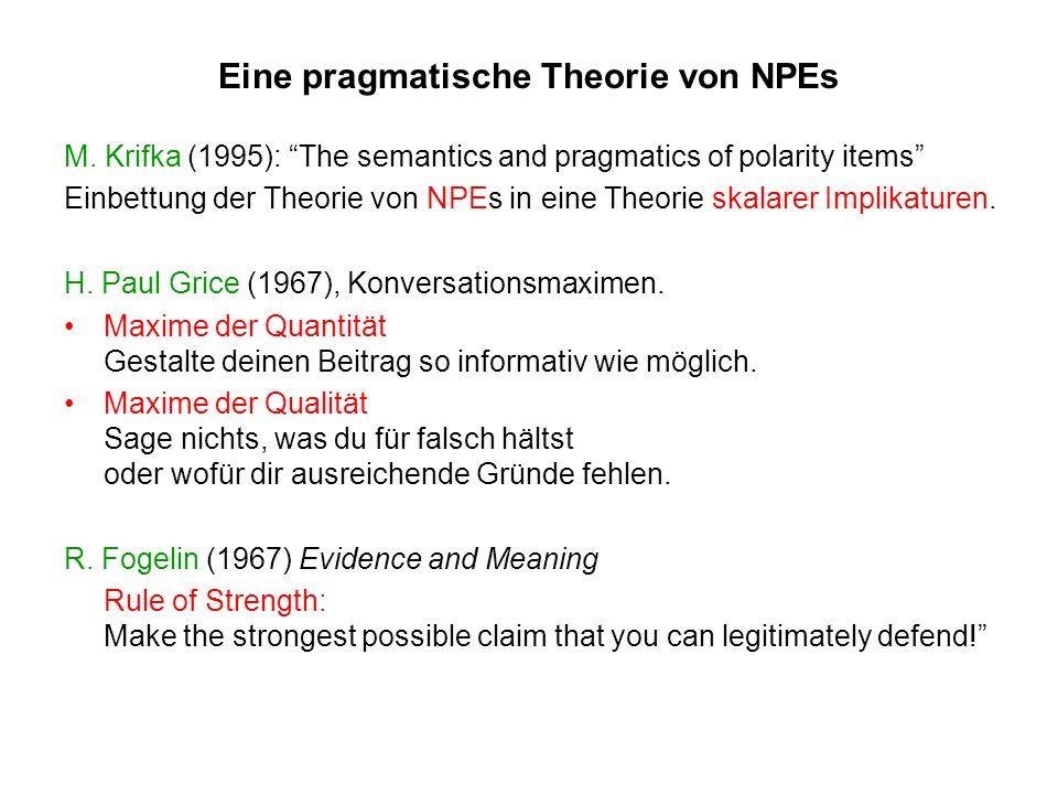 Eine pragmatische Theorie von NPEs M. Krifka (1995): The semantics and pragmatics of polarity items Einbettung der Theorie von NPEs in eine Theorie sk