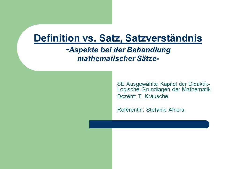 Definition vs. Satz, Satzverständnis - Aspekte bei der Behandlung mathematischer Sätze- SE Ausgewählte Kapitel der Didaktik- Logische Grundlagen der M