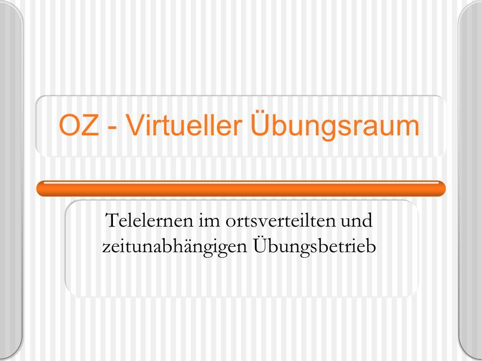 OZ - Virtueller Übungsraum Telelernen im ortsverteilten und zeitunabhängigen Übungsbetrieb