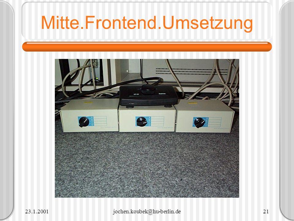23.1.2001jochen.koubek@hu-berlin.de21 Mitte.Frontend.Umsetzung