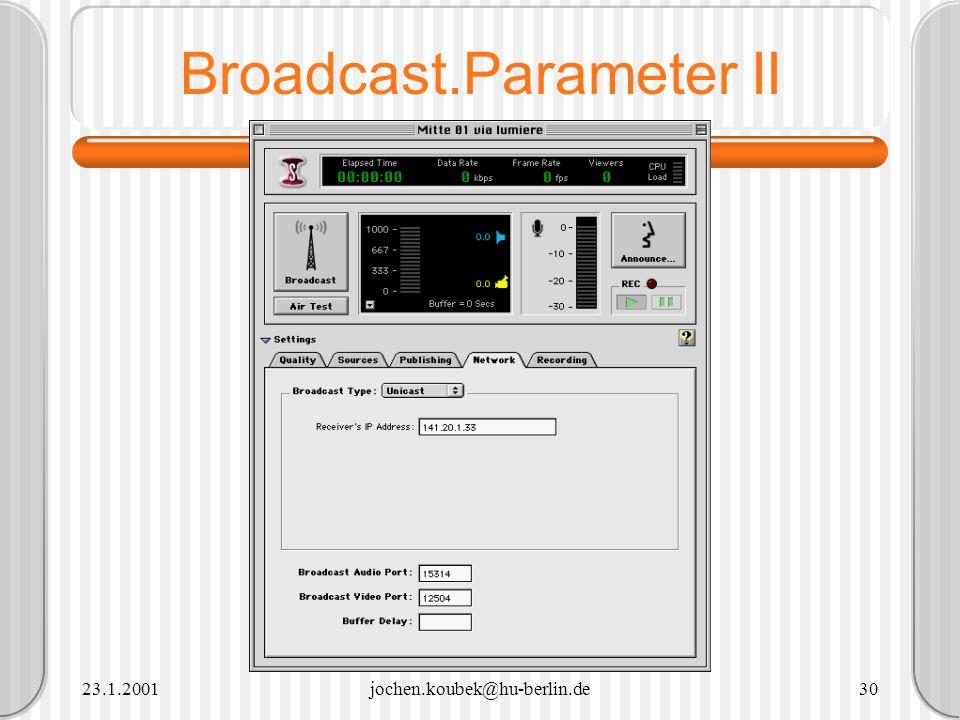 23.1.2001jochen.koubek@hu-berlin.de30 Broadcast.Parameter II