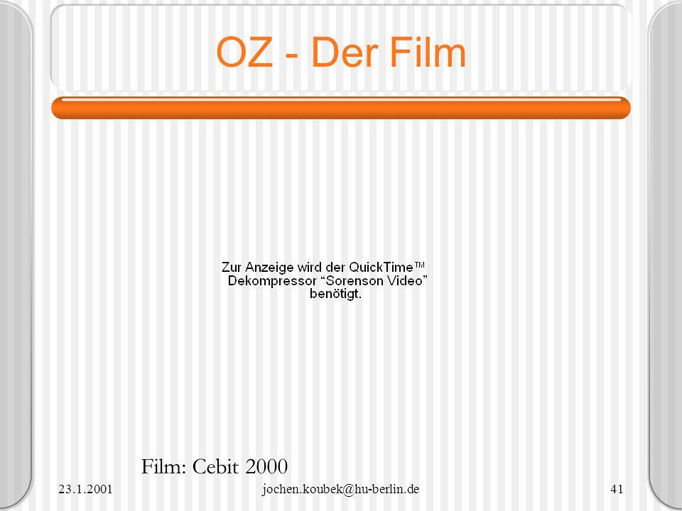 23.1.2001jochen.koubek@hu-berlin.de41 OZ - Der Film Film: Cebit 2000