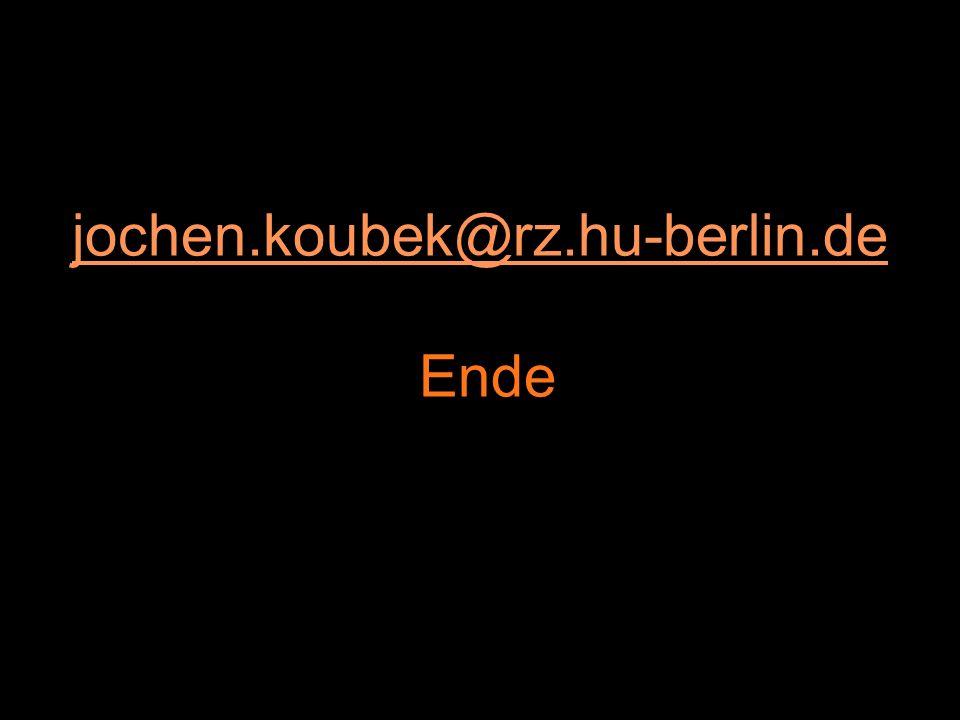 jochen.koubek@rz.hu-berlin.de jochen.koubek@rz.hu-berlin.de Ende