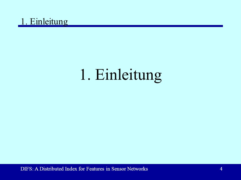 DIFS: A Distributed Index for Features in Sensor Networks4 1. Einleitung