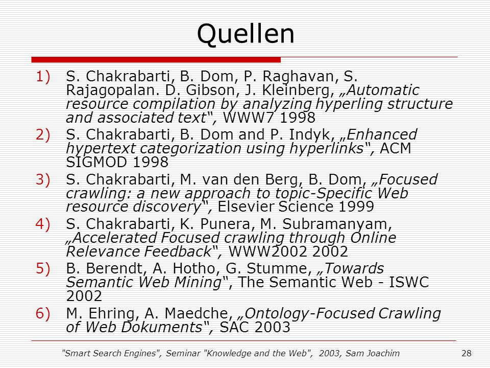 Smart Search Engines , Seminar Knowledge and the Web , 2003, Sam Joachim28 Quellen 1)S.