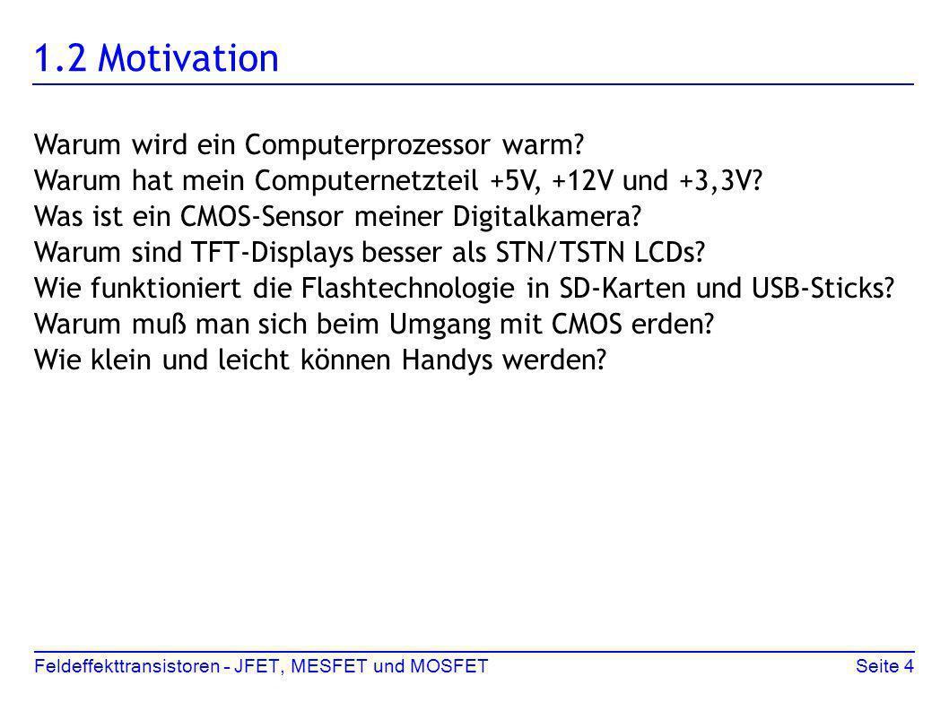 Feldeffekttransistoren – JFET, MESFET und MOSFETSeite 4 1.2 Motivation Warum wird ein Computerprozessor warm? Warum hat mein Computernetzteil +5V, +12