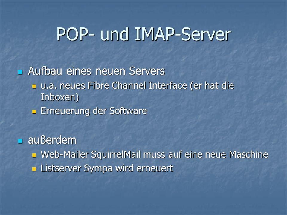 POP- und IMAP-Server Aufbau eines neuen Servers Aufbau eines neuen Servers u.a.