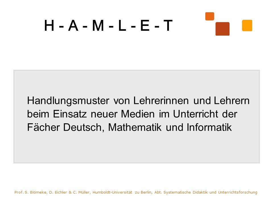 H - A - M - L - E - T Handlungsmuster von Lehrerinnen und Lehrern beim Einsatz neuer Medien im Unterricht der Fächer Deutsch, Mathematik und Informati
