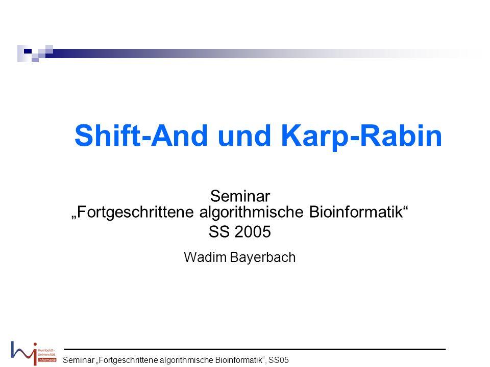 Seminar Fortgeschrittene algorithmische Bioinformatik, SS05 Nun können wir den Hautzsatz von Karp-Rabin formulieren: Hauptsatz: Seien P und T zwei Strings mit.