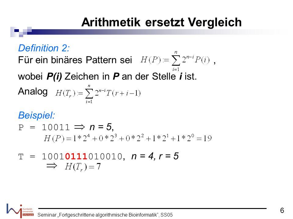 Seminar Fortgeschrittene algorithmische Bioinformatik, SS05 Definition 2: Für ein binäres Pattern sei, wobei P(i) Zeichen in P an der Stelle i ist. An