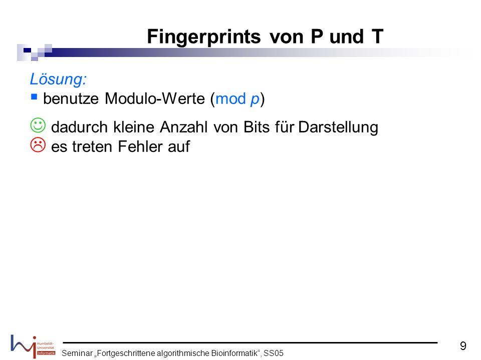 Seminar Fortgeschrittene algorithmische Bioinformatik, SS05 Lösung: benutze Modulo-Werte (mod p) dadurch kleine Anzahl von Bits für Darstellung es tre
