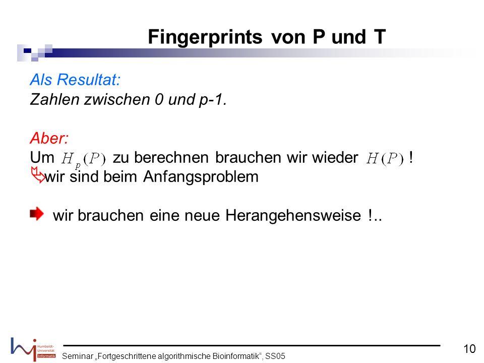 Seminar Fortgeschrittene algorithmische Bioinformatik, SS05 Als Resultat: Zahlen zwischen 0 und p-1. Aber: Um zu berechnen brauchen wir wieder ! wir s