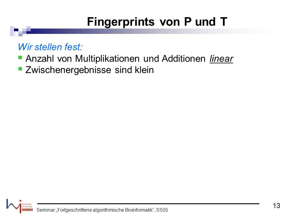 Seminar Fortgeschrittene algorithmische Bioinformatik, SS05 Wir stellen fest: Anzahl von Multiplikationen und Additionen linear Zwischenergebnisse sin