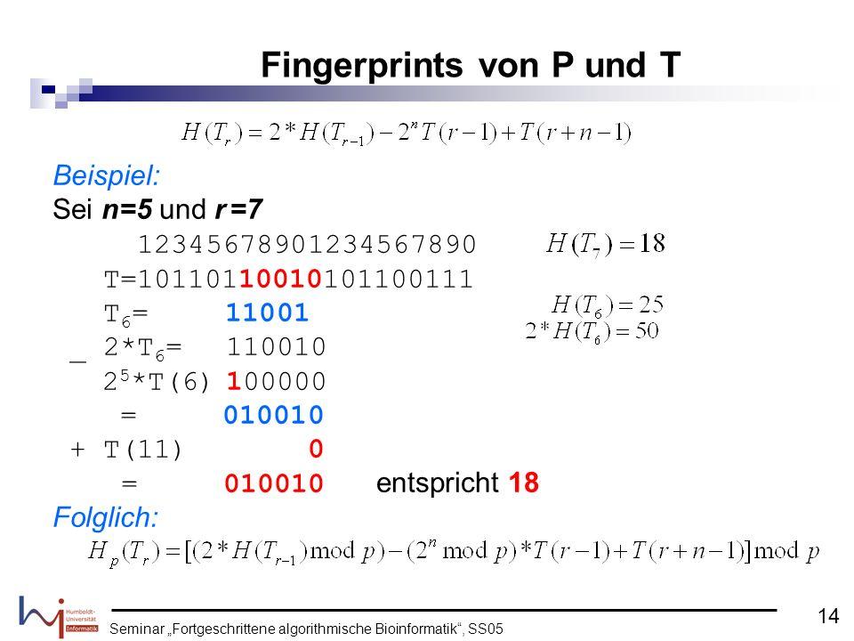 Seminar Fortgeschrittene algorithmische Bioinformatik, SS05 Beispiel: Sei n=5 und r =7 12345678901234567890 T=10110110010101100111 T 6 = 11001 _ 2*T 6