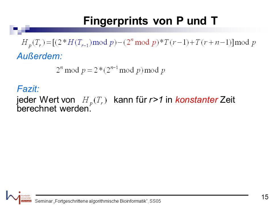 Seminar Fortgeschrittene algorithmische Bioinformatik, SS05 Außerdem: Fazit: jeder Wert von kann für r >1 in konstanter Zeit berechnet werden. Fingerp
