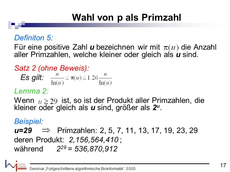 Seminar Fortgeschrittene algorithmische Bioinformatik, SS05 Definiton 5: Für eine positive Zahl u bezeichnen wir mit die Anzahl aller Primzahlen, welc