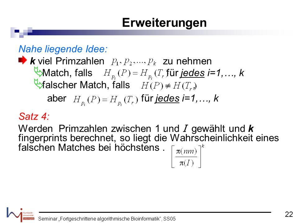 Seminar Fortgeschrittene algorithmische Bioinformatik, SS05 Nahe liegende Idee: k viel Primzahlen zu nehmen Match, falls für jedes i=1,…, k falscher M