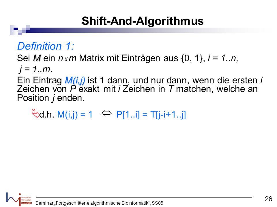 Seminar Fortgeschrittene algorithmische Bioinformatik, SS05 Definition 1: M Sei M ein n x m Matrix mit Einträgen aus {0, 1}, i = 1..n, j = 1..m. M(i,j