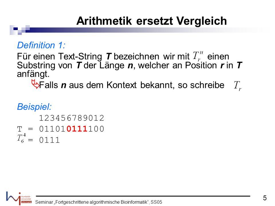 Seminar Fortgeschrittene algorithmische Bioinformatik, SS05 Lemma 1: dabei übersteigt keine Zahl während der Berechnung den Wert 2p Fingerprints von P und T 12