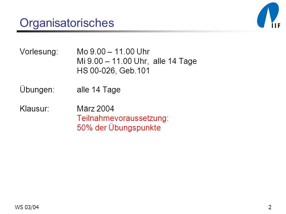 2WS 03/04 Organisatorisches Vorlesung:Mo 9.00 – 11.00 Uhr Mi 9.00 – 11.00 Uhr, alle 14 Tage HS 00-026, Geb.101 Übungen:alle 14 Tage Klausur:März 2004 Teilnahmevoraussetzung: 50% der Übungspunkte