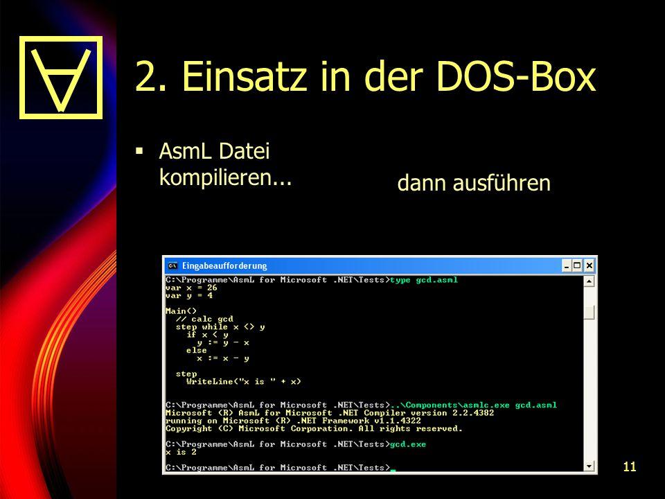 11 2. Einsatz in der DOS-Box AsmL Datei kompilieren... dann ausführen