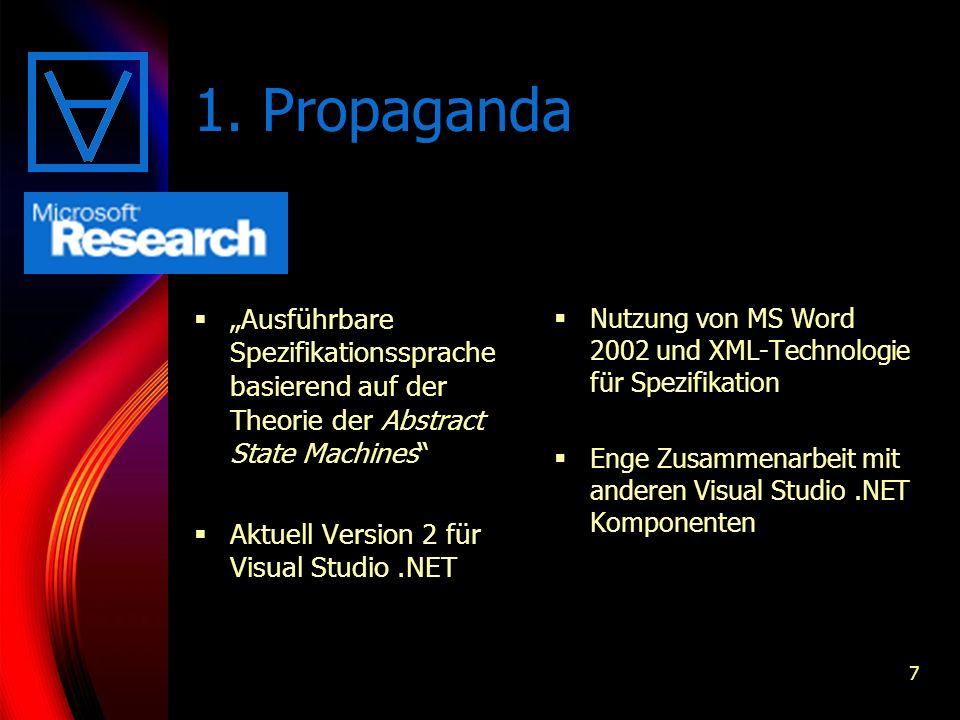 7 Ausführbare Spezifikationssprache basierend auf der Theorie der Abstract State Machines Aktuell Version 2 für Visual Studio.NET Nutzung von MS Word 2002 und XML-Technologie für Spezifikation Enge Zusammenarbeit mit anderen Visual Studio.NET Komponenten 1.