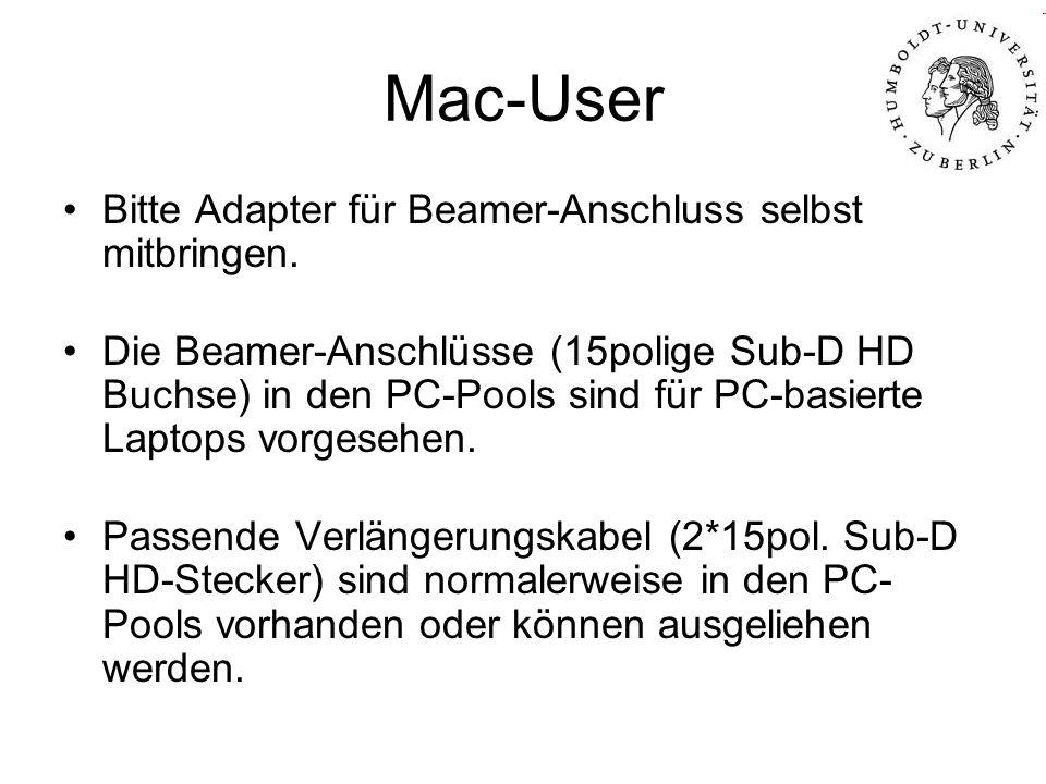 Mac-User Bitte Adapter für Beamer-Anschluss selbst mitbringen. Die Beamer-Anschlüsse (15polige Sub-D HD Buchse) in den PC-Pools sind für PC-basierte L