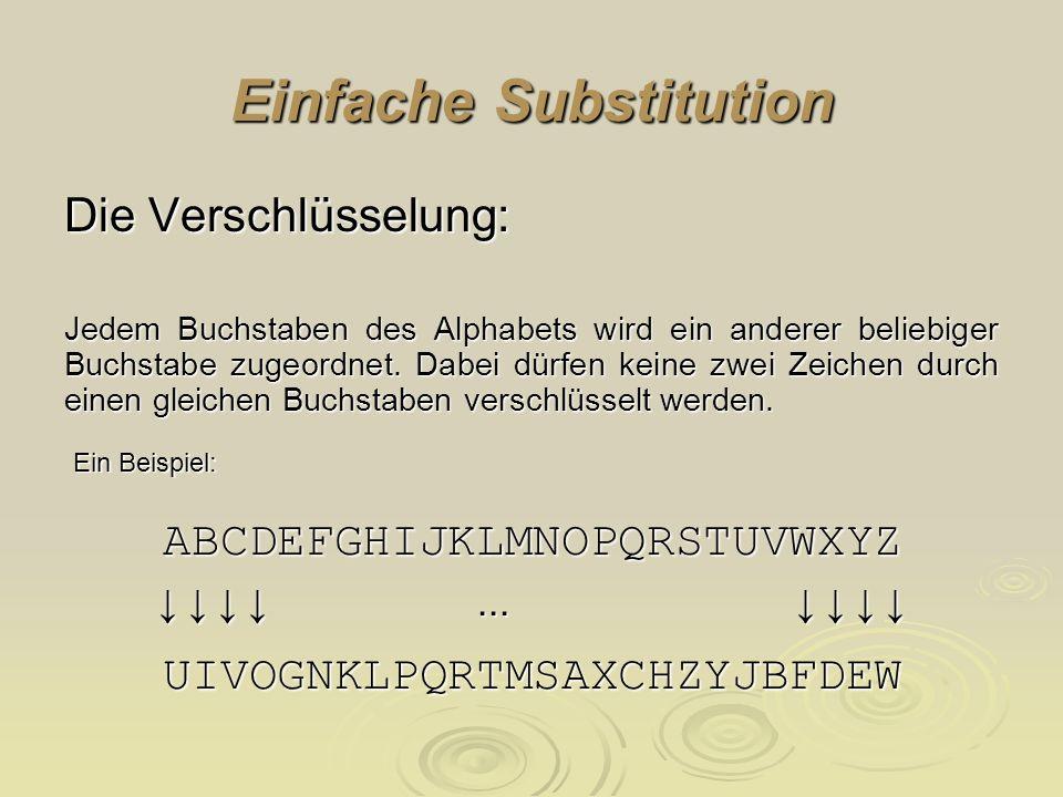 Die Cäsar – Methode Was ist der Schlüssel? Der Schlüssel ist die Zahl 3. Wie viele sinnvolle Schlüssel gibt es für diese Methode? Es gibt 26 Schlüssel
