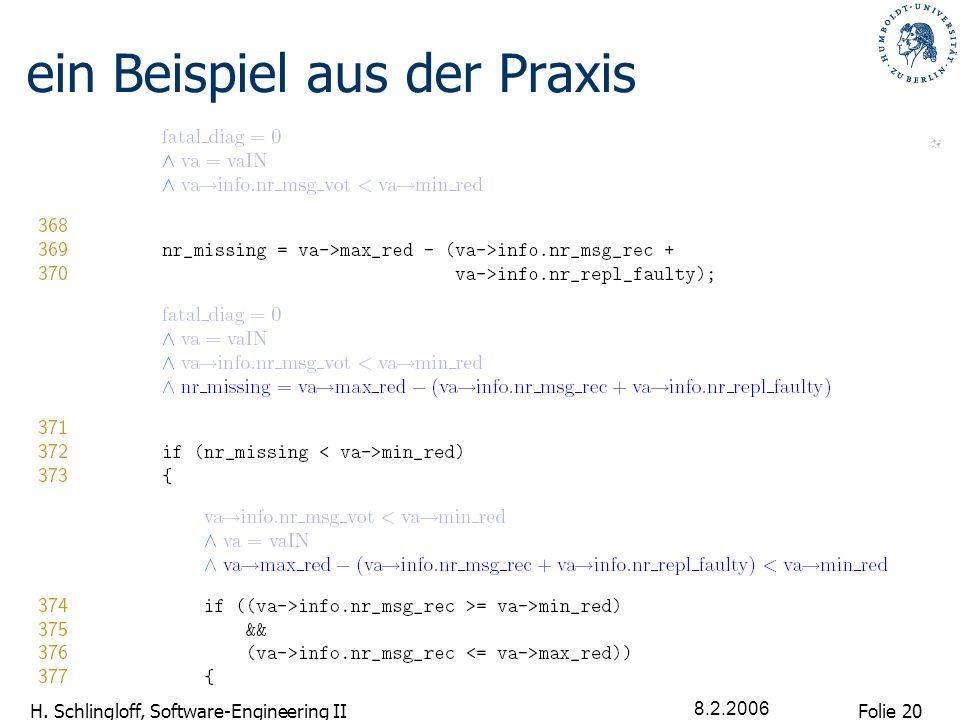 Folie 20 H. Schlingloff, Software-Engineering II 8.2.2006 ein Beispiel aus der Praxis