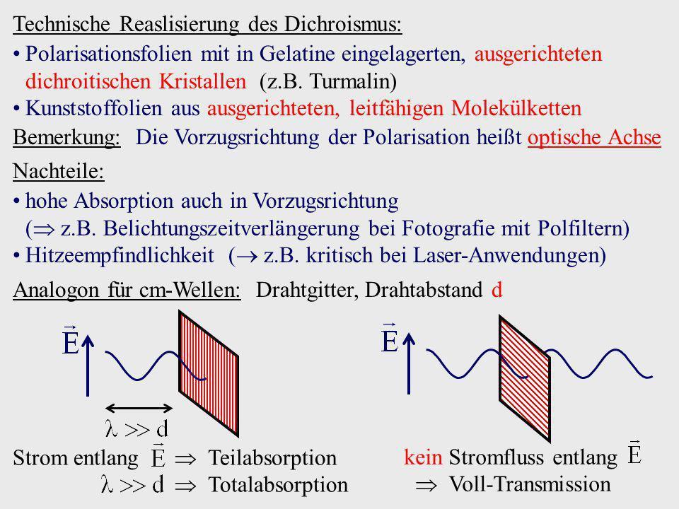 Technische Reaslisierung des Dichroismus: Polarisationsfolien mit in Gelatine eingelagerten, ausgerichteten dichroitischen Kristallen (z.B. Turmalin)