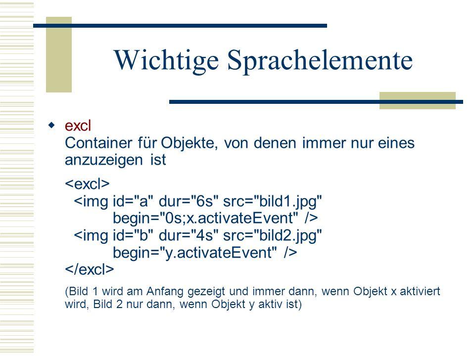 Wichtige Sprachelemente excl Container für Objekte, von denen immer nur eines anzuzeigen ist (Bild 1 wird am Anfang gezeigt und immer dann, wenn Objek