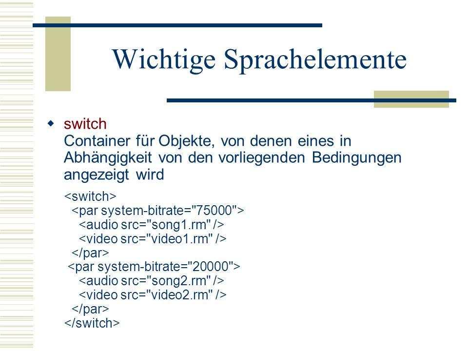Wichtige Sprachelemente switch Container für Objekte, von denen eines in Abhängigkeit von den vorliegenden Bedingungen angezeigt wird