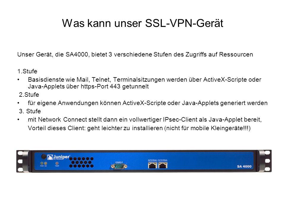Was kann unser SSL-VPN-Gerät Unser Gerät, die SA4000, bietet 3 verschiedene Stufen des Zugriffs auf Ressourcen 1.Stufe Basisdienste wie Mail, Telnet,