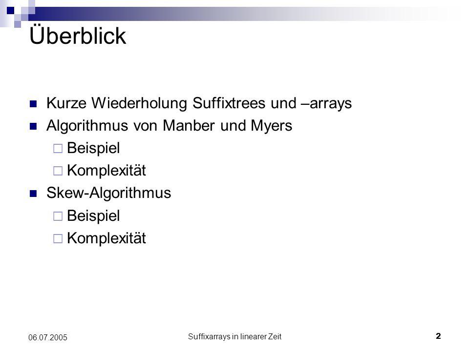 Suffixarrays in linearer Zeit3 06.07.2005 Zur Erinnerung..