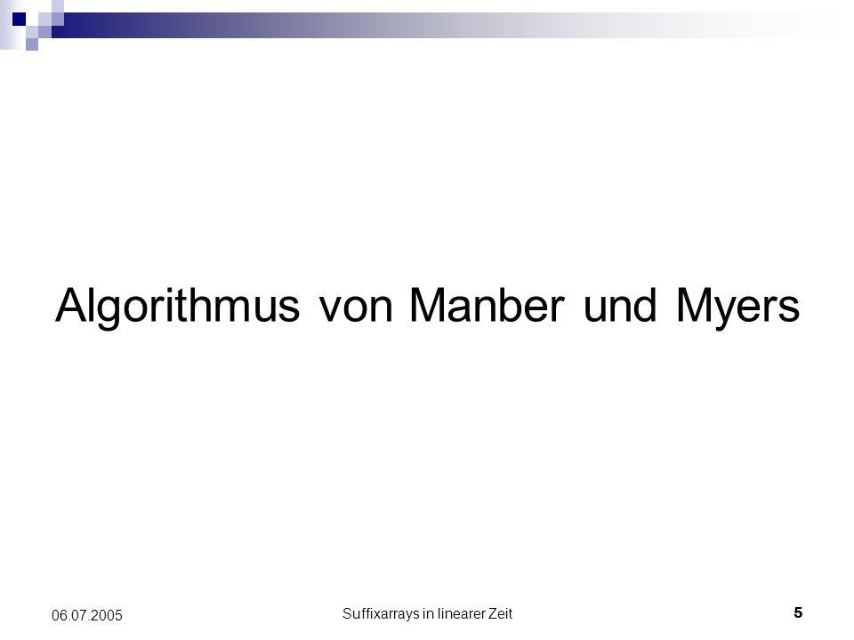 Suffixarrays in linearer Zeit5 06.07.2005 Algorithmus von Manber und Myers
