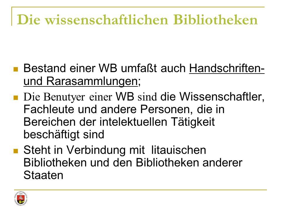 Bestand einer WB umfaßt auch Handschriften- und Rarasammlungen; Die Benutyer einer WB sind die Wissenschaftler, Fachleute und andere Personen, die in