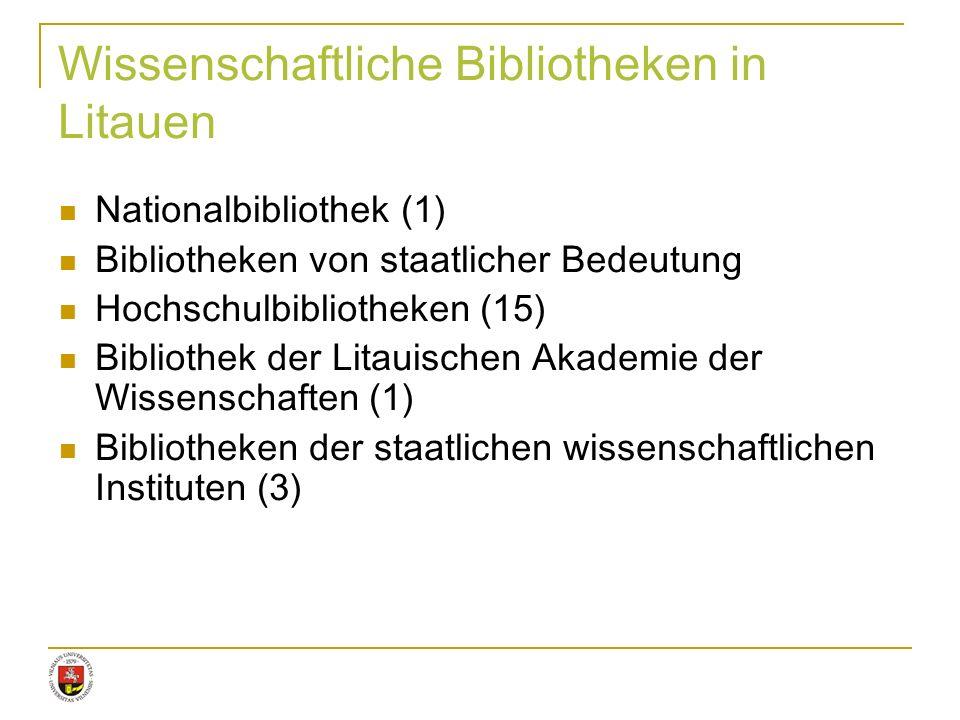 Nationalbibliothek (1) Bibliotheken von staatlicher Bedeutung Hochschulbibliotheken (15) Bibliothek der Litauischen Akademie der Wissenschaften (1) Bi