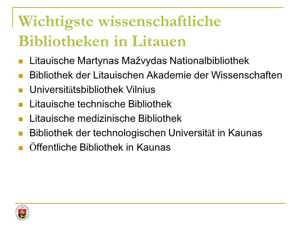 Litauische Martynas Mažvydas Nationalbibliothek Bibliothek der Litauischen Akademie der Wissenschaften Universit ä tsbibliothek Vilnius Litauische tec