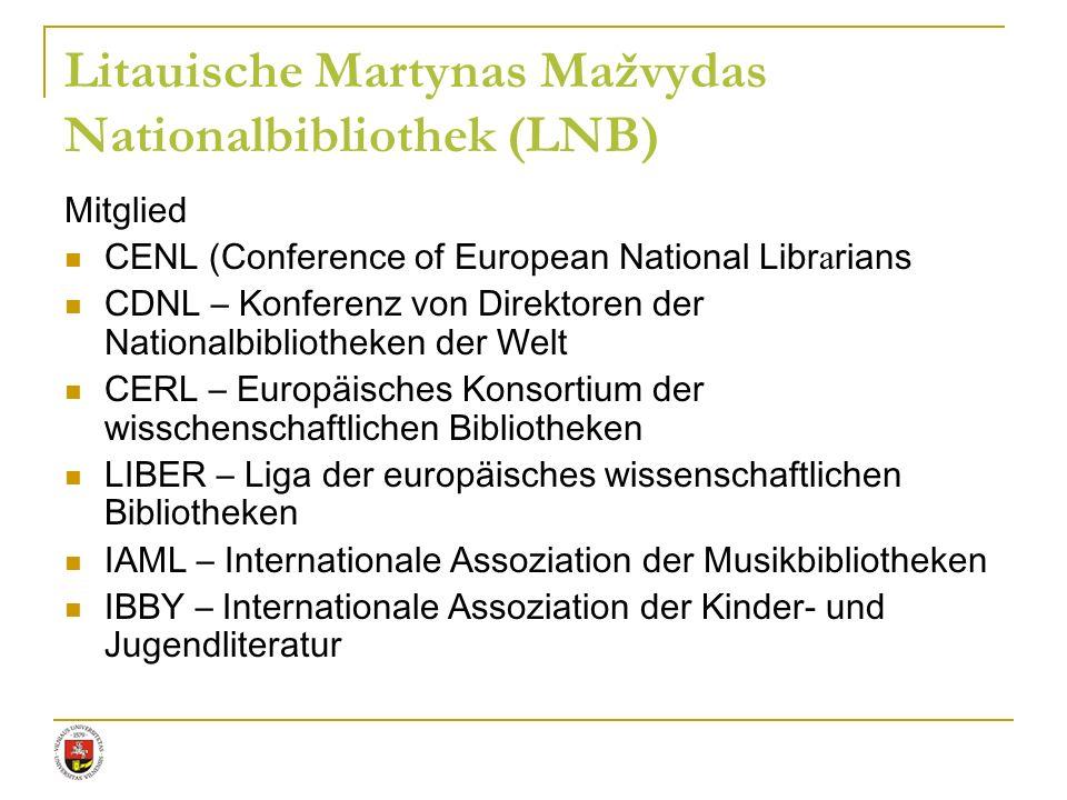 Mitglied CENL (Conference of European National Libr a rians CDNL – Konferenz von Direktoren der Nationalbibliotheken der Welt CERL – Europäisches Kons