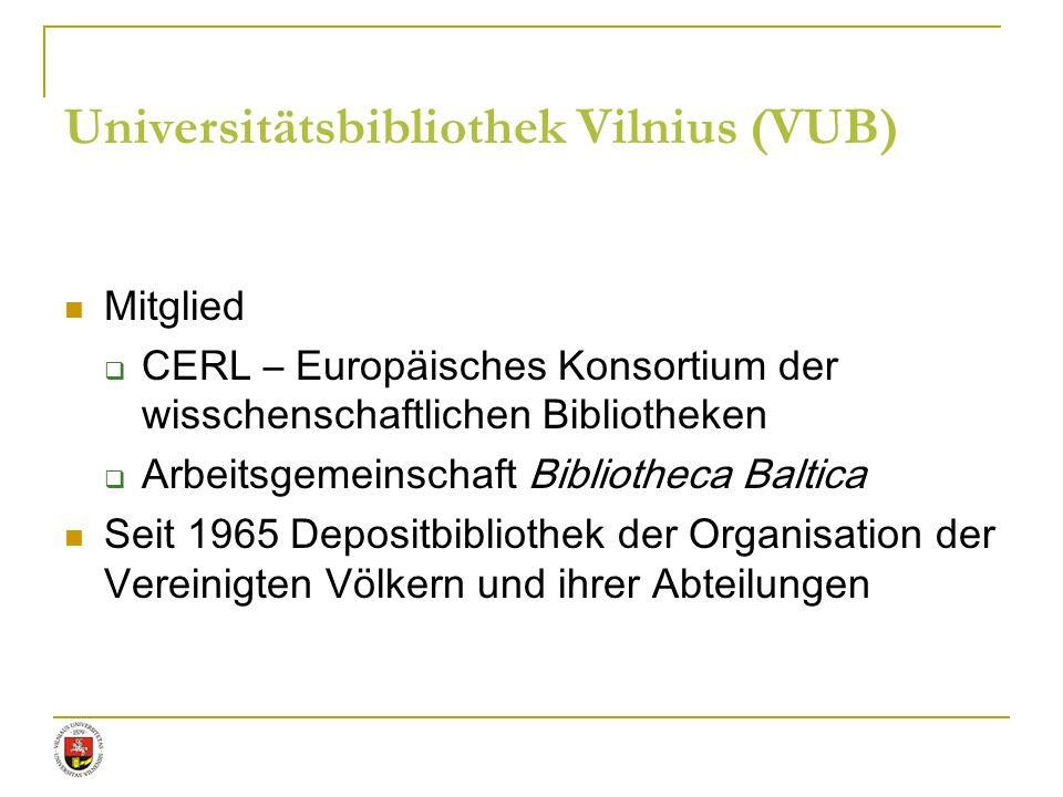 Universitätsbibliothek Vilnius (VUB) Mitglied CERL – Europäisches Konsortium der wisschenschaftlichen Bibliotheken Arbeitsgemeinschaft Bibliotheca Bal
