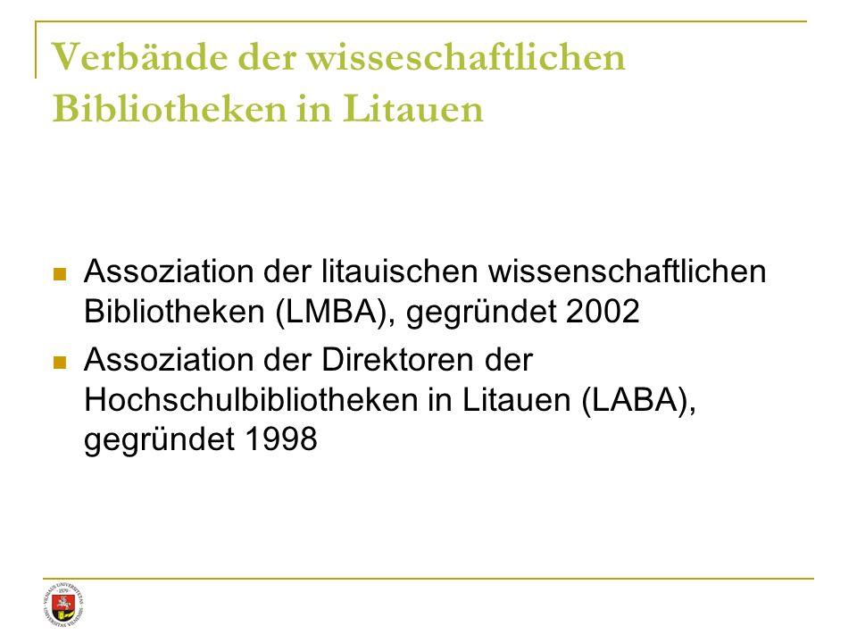 Assoziation der litauischen wissenschaftlichen Bibliotheken (LMBA), gegründet 2002 Assoziation der Direktoren der Hochschulbibliotheken in Litauen (LA