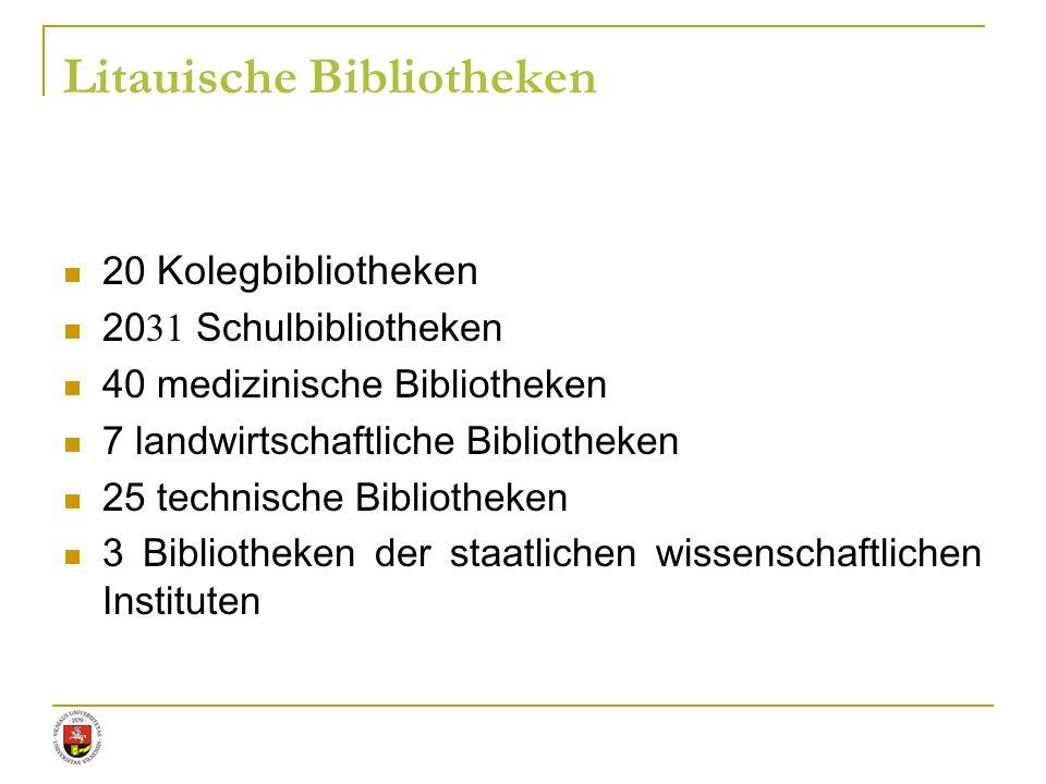 Litauische Bibliotheken 20 Kolegbibliotheken 20 31 Schulbibliotheken 40 medizinische Bibliotheken 7 landwirtschaftliche Bibliotheken 25 technische Bib
