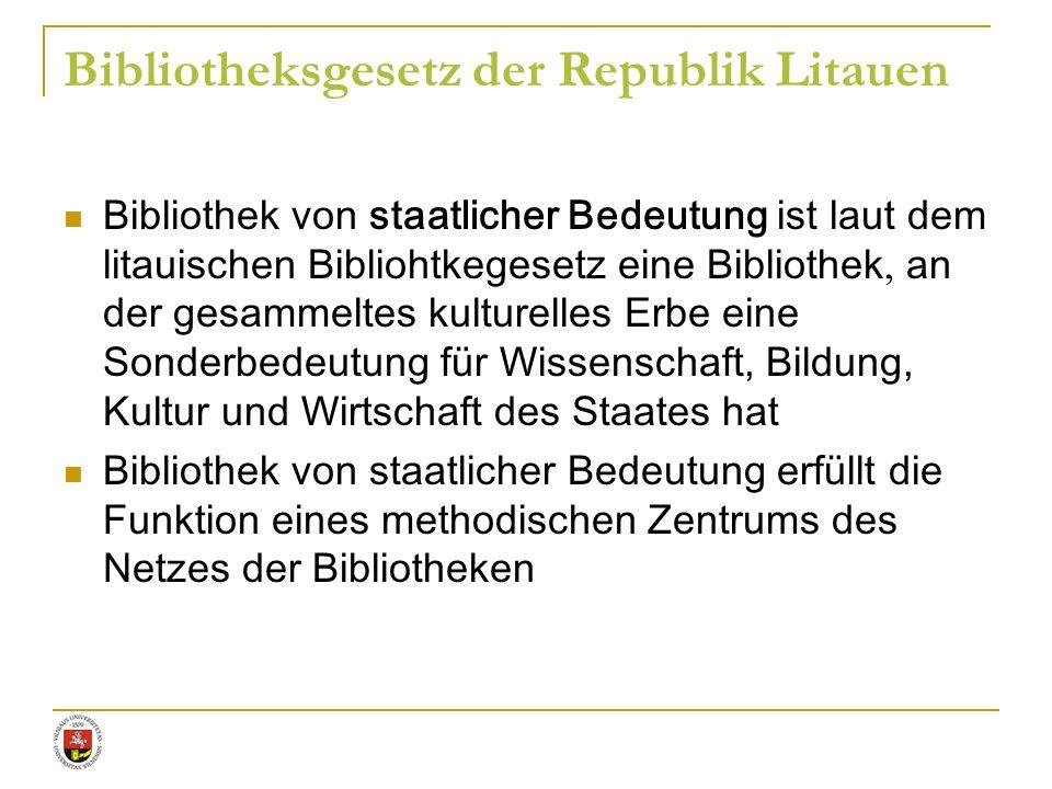 Bibliothek von staatlicher Bedeutung ist laut dem litauischen Bibliohtkegesetz eine Bibliothek, an der gesammeltes kulturelles Erbe eine Sonderbedeutu