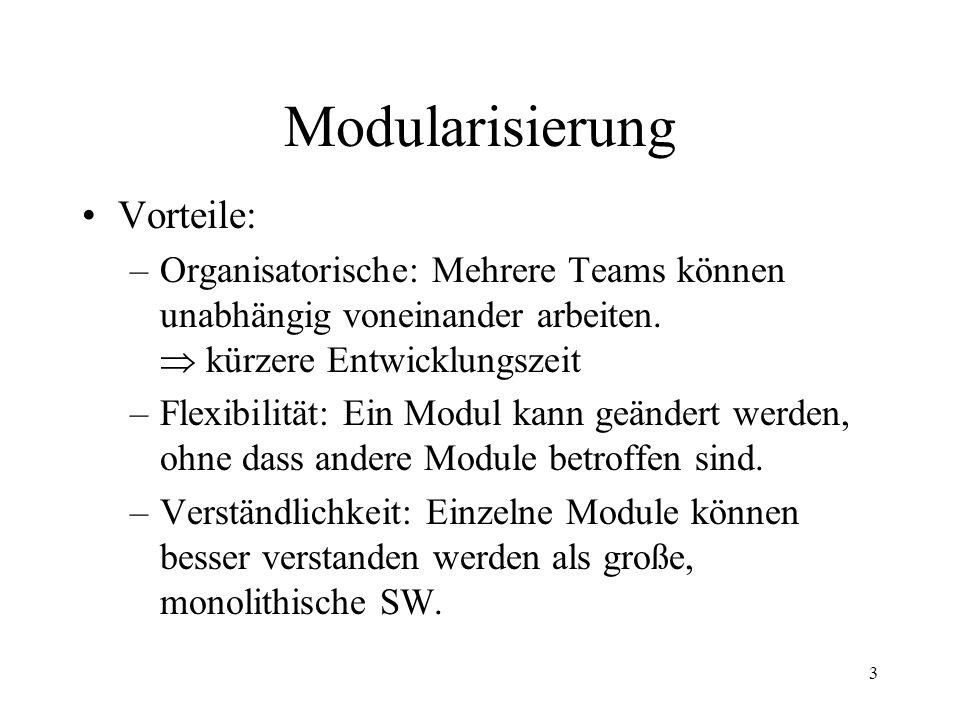 4 Modularisierung Zentrale Frage: Was ist ein Modul.