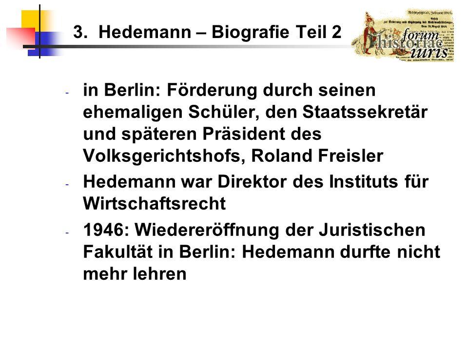 3. Hedemann – Biografie Teil 2 - in Berlin: Förderung durch seinen ehemaligen Schüler, den Staatssekretär und späteren Präsident des Volksgerichtshofs