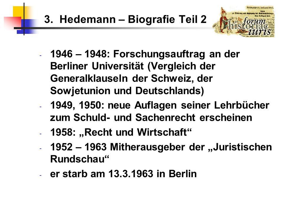 3. Hedemann – Biografie Teil 2 - 1946 – 1948: Forschungsauftrag an der Berliner Universität (Vergleich der Generalklauseln der Schweiz, der Sowjetunio
