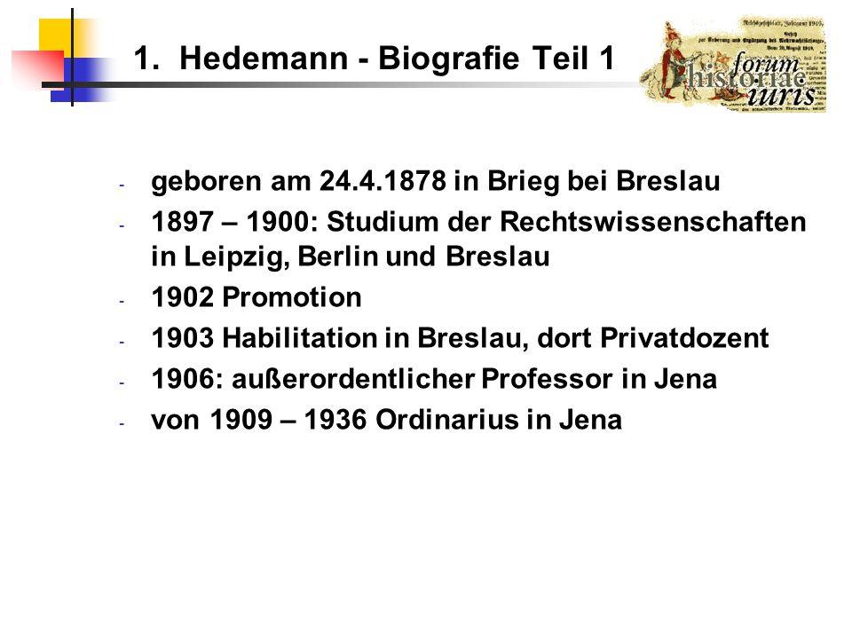 1. Hedemann - Biografie Teil 1 - geboren am 24.4.1878 in Brieg bei Breslau - 1897 – 1900: Studium der Rechtswissenschaften in Leipzig, Berlin und Bres