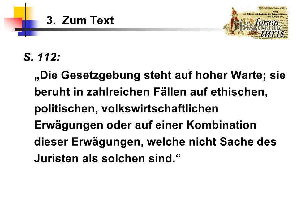3. Zum Text S. 112: Die Gesetzgebung steht auf hoher Warte; sie beruht in zahlreichen Fällen auf ethischen, politischen, volkswirtschaftlichen Erwägun