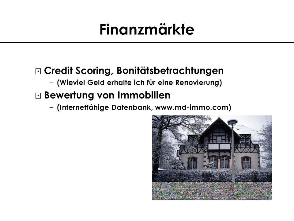 Credit Scoring, Bonitätsbetrachtungen – (Wieviel Geld erhalte ich für eine Renovierung) Bewertung von Immobilien – (Internetfähige Datenbank, www.md-i