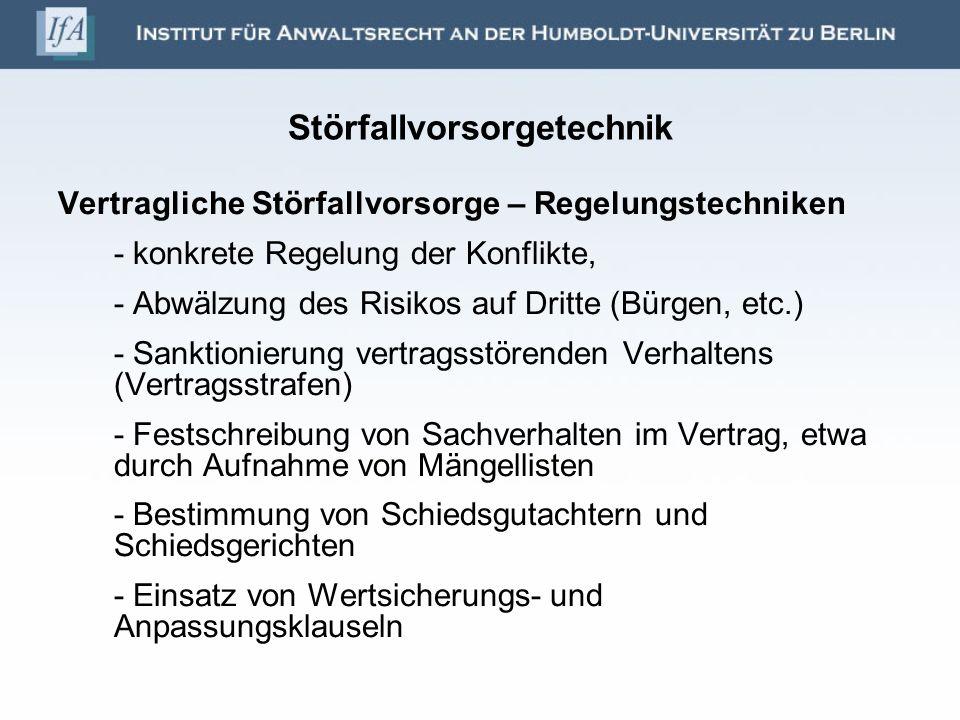 Störfallvorsorgetechnik Vertragliche Störfallvorsorge – Regelungstechniken - konkrete Regelung der Konflikte, - Abwälzung des Risikos auf Dritte (Bürg